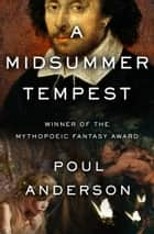 A Midsummer Tempest ebook by Poul Anderson