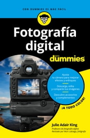 Fotografía digital para Dummies ebook by Julie Adair King, Fernando Herreros de Tejada Jaraquemada