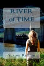 River Of Time ebook by Sharon Ricklin