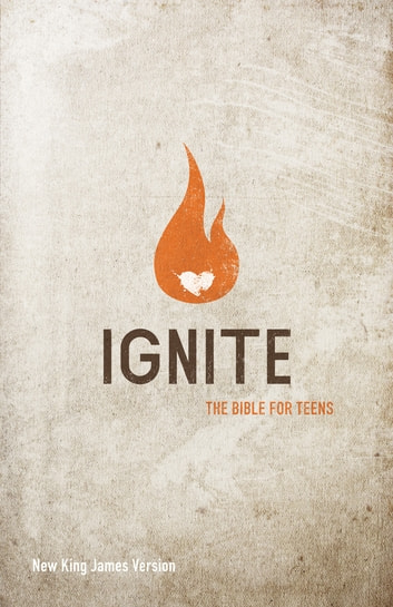 NKJV, Ignite, eBook - The Bible for Teens ebook by Thomas Nelson