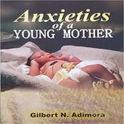 Anxieties of a young mother audiobook by Dr Gilbert Adimora