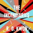 The Incendiaries audiobook by R. O. Kwon
