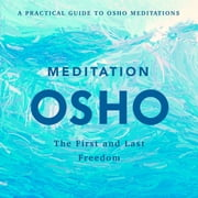 Meditation - The First and Last Freedom audiobook by Osho