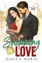 Shopping For Love: A Holiday Romance ebook by Jessica Marin