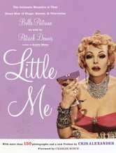 Little Me - The Intimate Memoirs of that Great Star of Stage, Screen and Television/Belle Po itrine/as told to ebook by Patrick Dennis