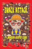 Snack Attack ebook by Marsha Casper Cook