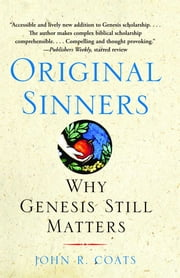 Original Sinners - A New Interpretation of Genesis ebook by John R. Coats