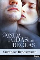 Contra todas las reglas ebook by Suzanne Brockmann
