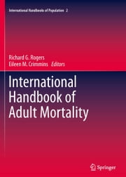 International Handbook of Adult Mortality ebook by Richard G. Rogers,Eileen M. Crimmins