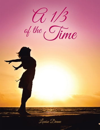 A 1/3 of the Time ebook by Louise Deane