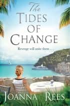 The Tides of Change ebook by Joanna Rees