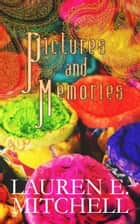 Pictures and Memories ebook by Lauren E. Mitchell