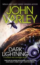 Dark Lightning ebook by John Varley
