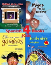 4 Spanish Books for Kids - 4 libros para niños (with pronunciation guide in English) ebook by Karl Beckstrand