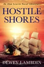 Hostile Shores ebook by Dewey Lambdin