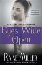 Eyes Wide Open - The Blackstone Affair, Book 3 ebook by Raine Miller