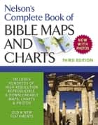Nelson's Complete Book of Bible Maps and Charts, 3rd Edition ebook by Thomas Nelson