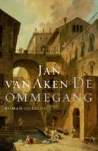 De ommegang ebook by Jan van Aken