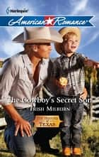 The Cowboy's Secret Son eBook by Trish Milburn