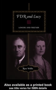 FDR and Lucy - Lovers and Friends ebook by Resa Willis