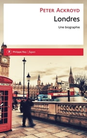 Londres. La biographie ebook by Peter Ackroyd