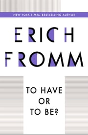 To Have or To Be? ebook by Erich Fromm