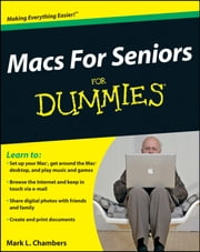 Macs For Seniors For Dummies ebook by Mark L. Chambers