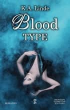Blood Type eBook by K.A. Linde