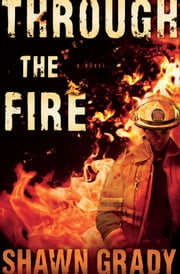 Through the Fire (First Responders Book #1) ebook by Shawn Grady