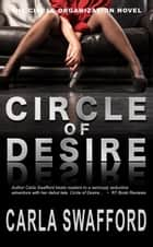 Circle of Desire - The Circle Series ebook by Carla Swafford