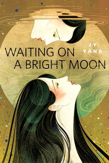 Waiting on a Bright Moon - A Tor.com Original ebook by Neon Yang