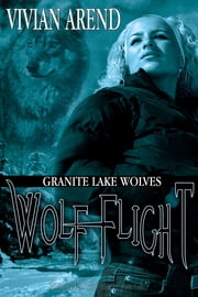 Wolf Flight ebook by Vivian Arend
