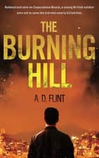 The Burning Hill ebook by A.D. Flint