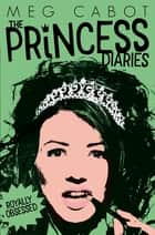 The Princess Diaries 4: Royally Obsessed ebook by Meg Cabot