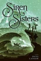Siren Sisters ebook by Dana Langer