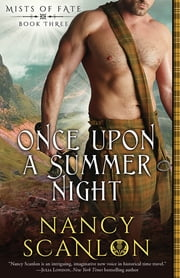 Once Upon a Summer Night - Mists of Fate - Book Three ebook by Nancy Scanlon