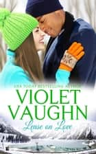 Lease on Love ebook by Violet Vaughn