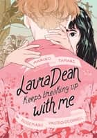 Laura Dean Keeps Breaking Up with Me ebook by Mariko Tamaki, Rosemary Valero-O'Connell