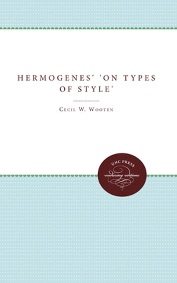 Hermogenes' On Types of Style ebook by Cecil W. Wooten