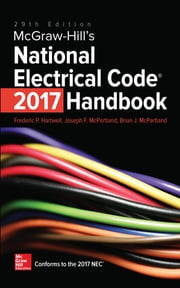 McGraw-Hill's National Electrical Code (NEC) 2017 Handbook, 29th Edition ebook by Frederic P. Hartwell, Joseph F. McPartland
