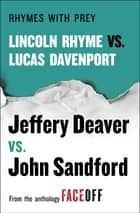 Rhymes With Prey - Lincoln Rhyme vs. Lucas Davenport ebook by Jeffery Deaver, John Sandford