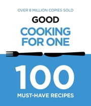 Good Cooking For One ebook by Murdoch Books Test Kitchen