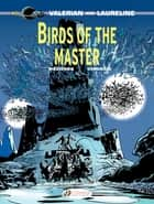Valerian and Laureline - Birds of the master eBook by Pierre Christin, Jean-Claude Mézières
