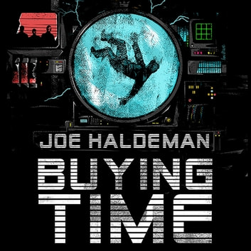 Buying Time audiobook by Joe Haldeman