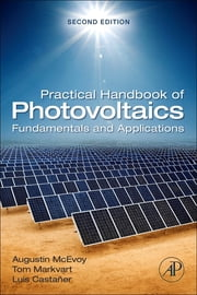 Practical Handbook of Photovoltaics - Fundamentals and Applications ebook by Augustin McEvoy,Tom Markvart,Luis Castaner
