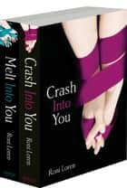 The '...Into You' 2-Book Collection: Crash Into You, Melt Into You (Loving on the Edge series) ebook by Roni Loren