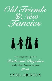 Old Friends & New Fancies ebook by Sybil Brinton