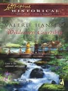 Wilderness Courtship (Mills & Boon Historical) ebook by Valerie Hansen