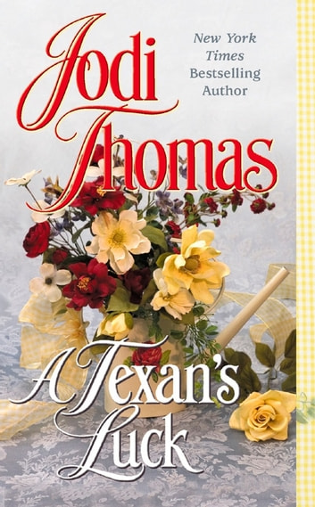 A Texan's Luck eBook by Jodi Thomas