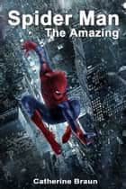 The Amazing Spider Man ebook by Paulo Maldonado, Catherine Braun